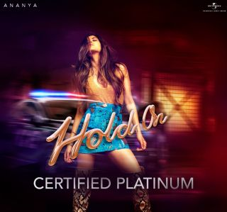 ANANYA BIRLA'S THIRD INTERNATIONAL SINGLE, HOLD ON, CERTIFIED 'PLATINUM'