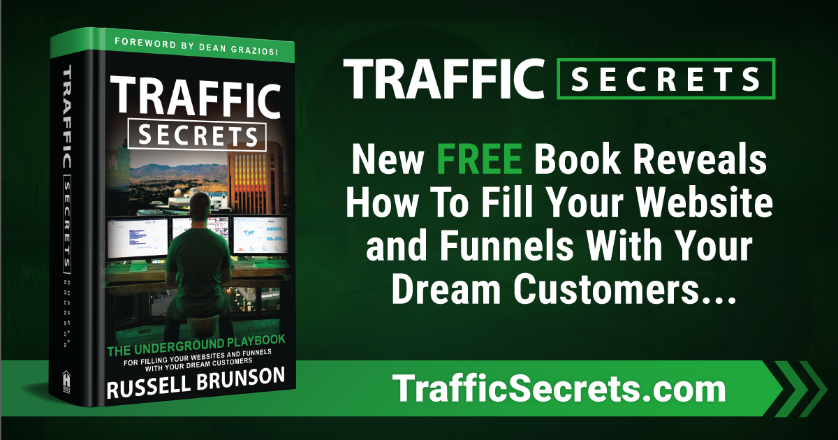 "FREE copy of Russell Brunson new book, ""Traffic Secrets."""