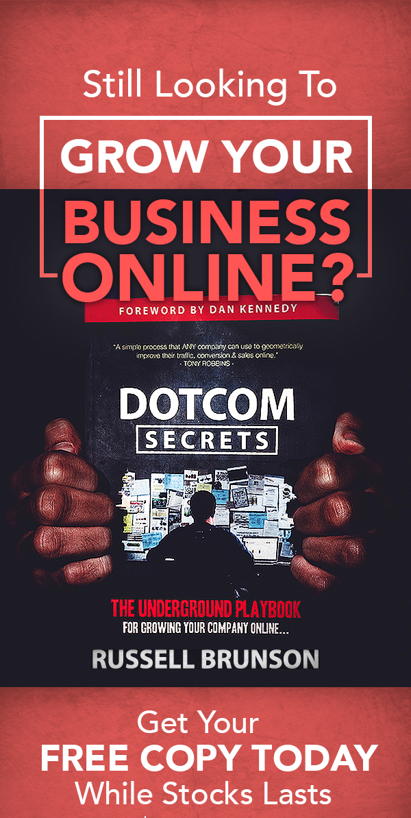 "FREE copy of Russell Brunson's newly-revised book, ""DotCom Secrets!""."""