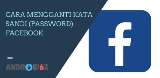 Cara Mengganti Kata Sandi (Password) Facebook
