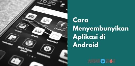 Cara Menyembunyikan Aplikasi di Android