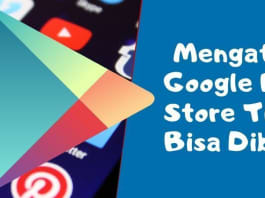 Mengatasi Google Play Store Tidak Bisa Dibuka