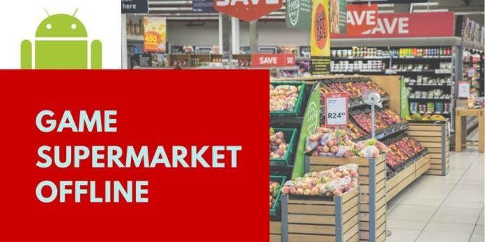 Game Supermarket Offline