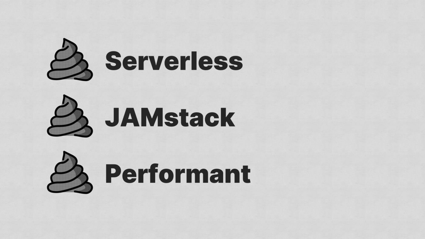 A list: Serverless, JAMstack, Performant, with a poop emoji as the list decoration
