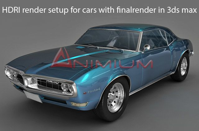 HDRI render setup for cars with finalrender in 3ds max