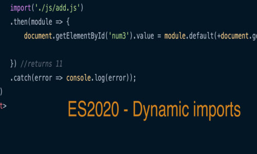 ES2020 - Dynamic import