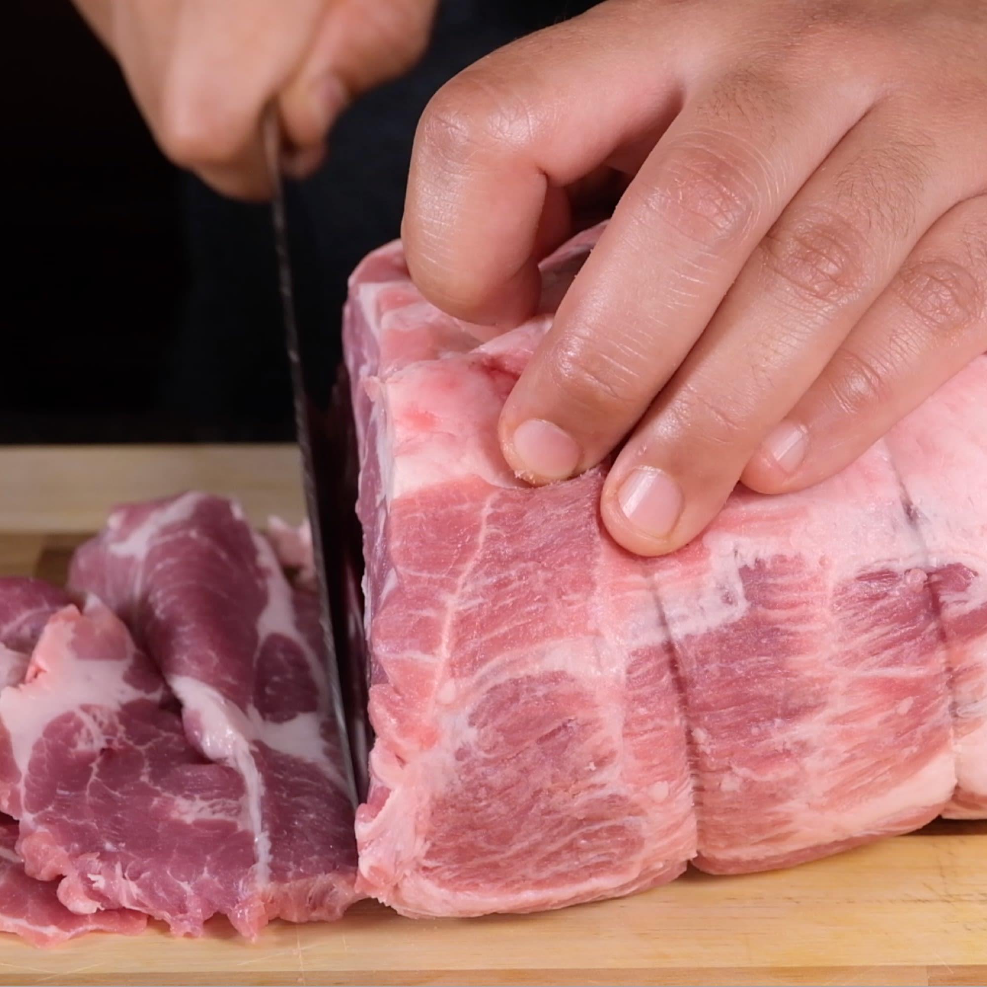 Slice Pork Shoulder.