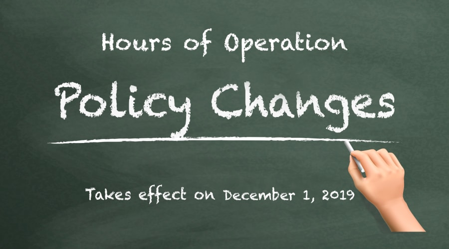 policy changes new hours of operations