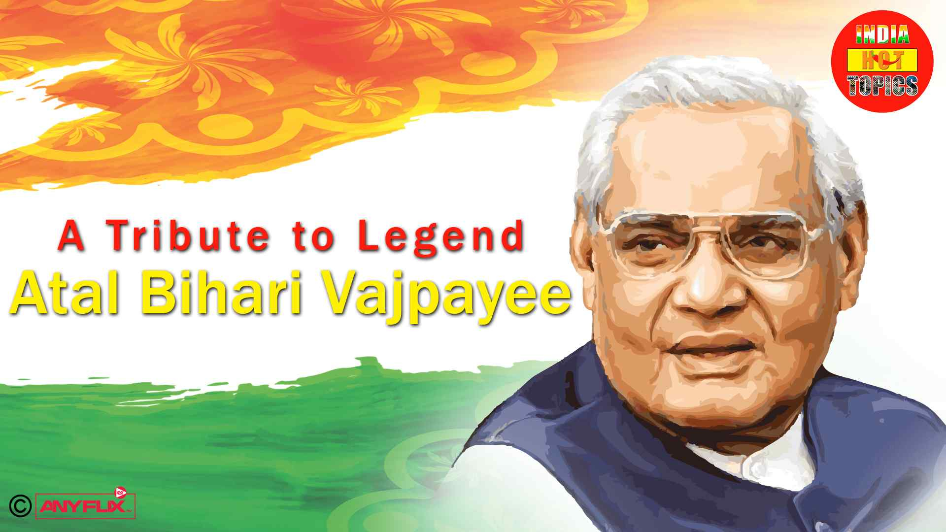 A Tribute to Legend Atal Bihari Vajpayee|India Hot Topics