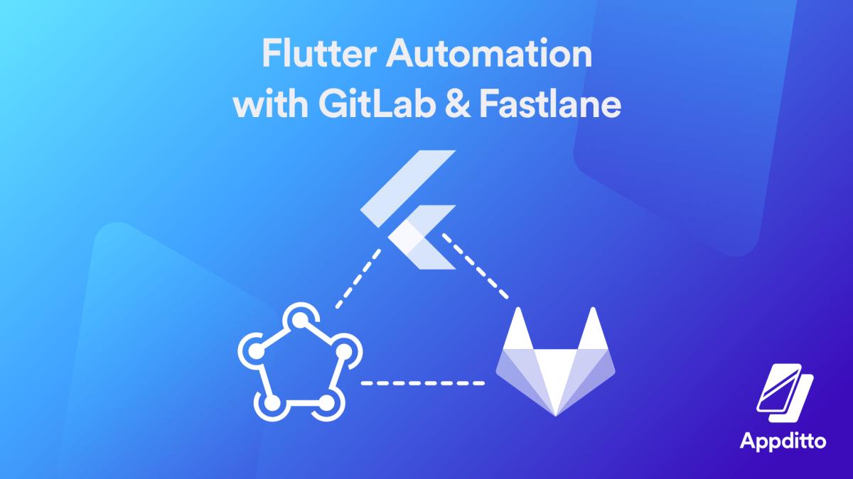 Flutter Automation with GitLab & Fastlane