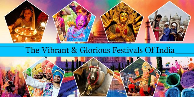 The Vibrant and Glorious Festivals of India