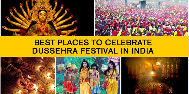 Best Places for Dussehra Celebration in India