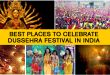 Best Places To Celebrate Dussehra Festival in India