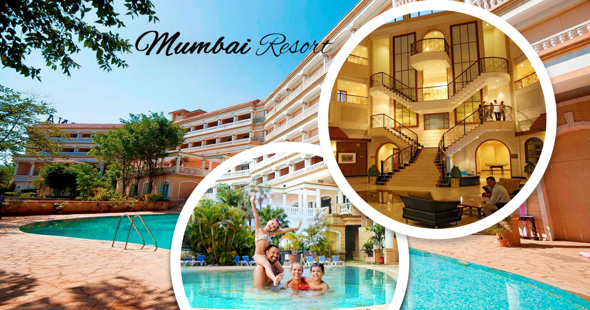 Best Resorts Near Mumbai for Family Quick Relaxing Getaway
