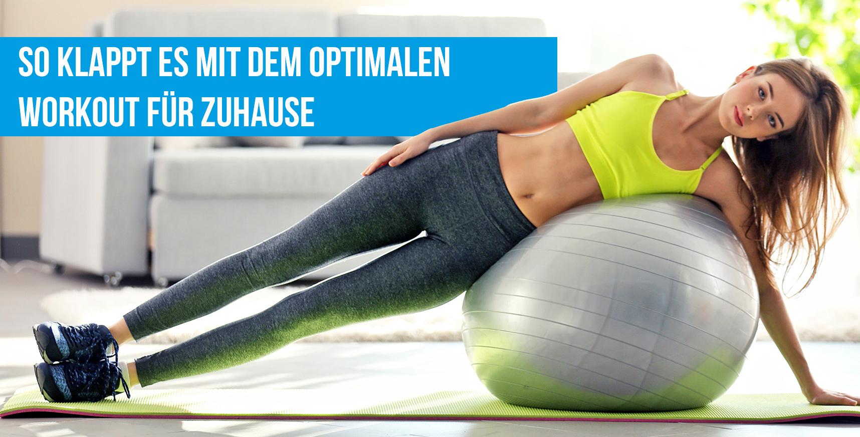 So klappt es mit dem optimalen Workout für Zuhause | ZIVA Fitness Nation