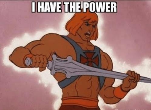 He-Man! Power!