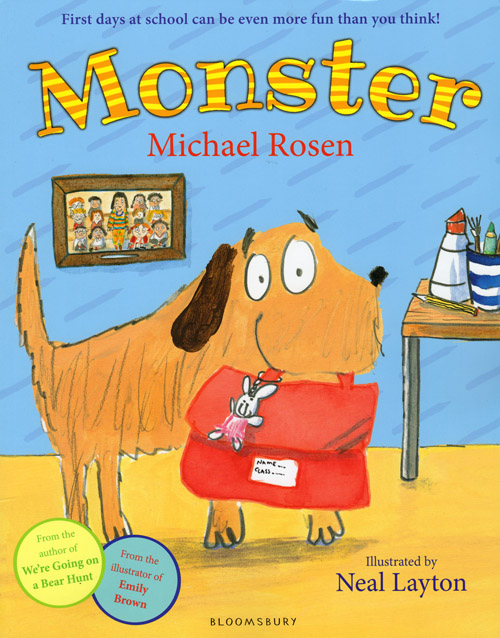 Monster, written by Michael Rosen, illustrated by Neal Layton