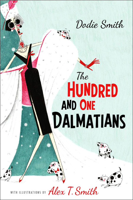 The Hundred and One Dalmations illustrated by Alex T Smith for Egmont