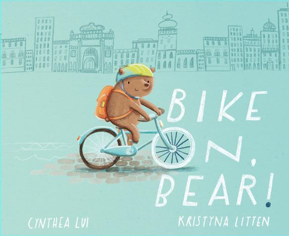 Bike On, Bear! Illustrated by Kristyna Litten