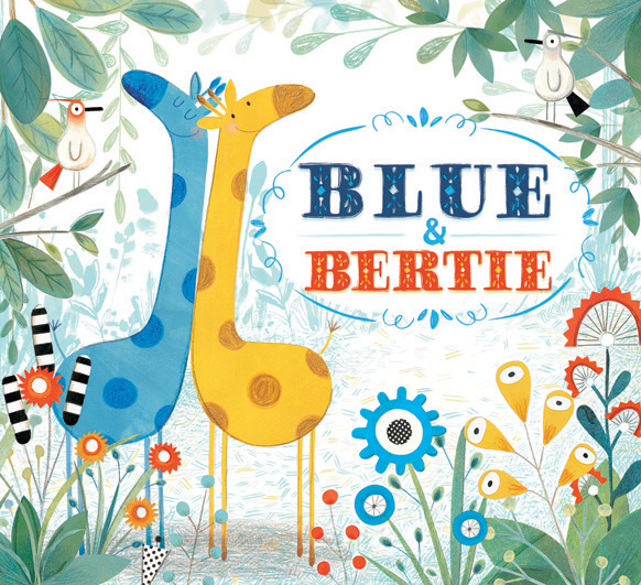 Blue & Bertie Written and Illustrated by Kristyna Litten