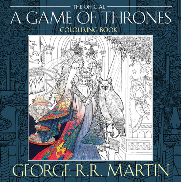 A Game of Thrones Colouring Book, cover illustration by Yvonne Gilbert, border design by Tomislav Tomic