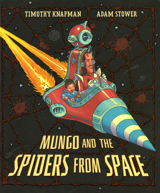 Adam Stower- Mungo and the Spiders from Space