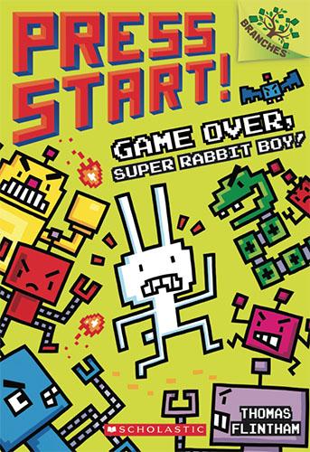 Game Over Super Rabbit Boy Press Start Book 1 Thomas Flintham