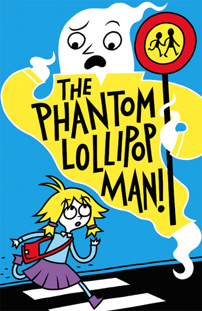 Thomas Flintham and Pamela Butchart The Phantom Lollipop Man! published by Nosy Crow