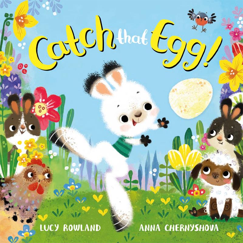 Catch That Egg illustrated by Anna Chernyshova