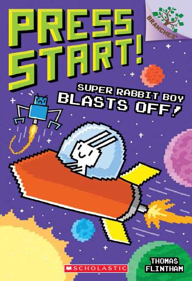 Press Start Super Rabbit Boy Blasts Off by Thomas Flintham