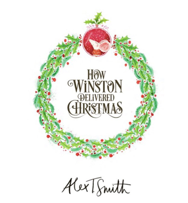 Alex T. Smith - explains how he created 'How Winston Delivered Christmas'
