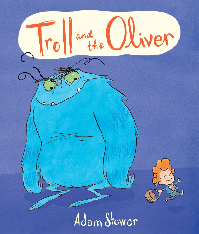 Adam Stower Troll and The Oliver