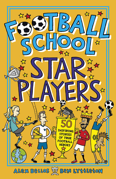 Football School Star Players Illustrated by Spike Gerrell