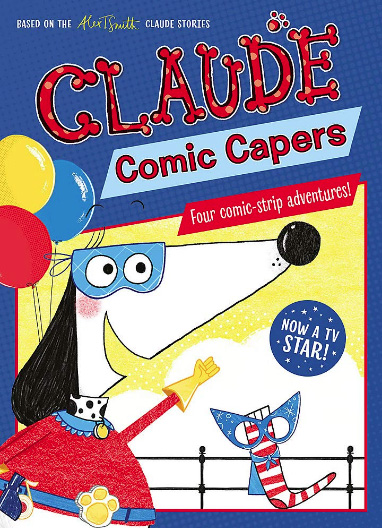 Alex T Smith Claude Comic Capers
