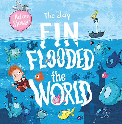 Adam Stower The Day Fin Flooded The World