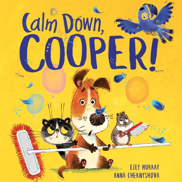 Calm Down, Cooper! Illustrated by Anna Chernyshova