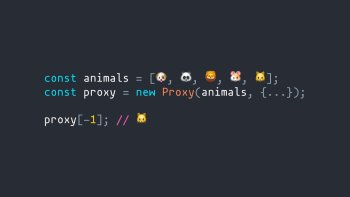 Negative indexes in JavaScript arrays using Proxies