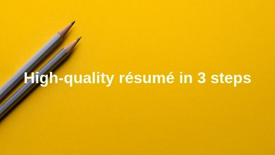 How does one write a high-quality résumé or CV?
