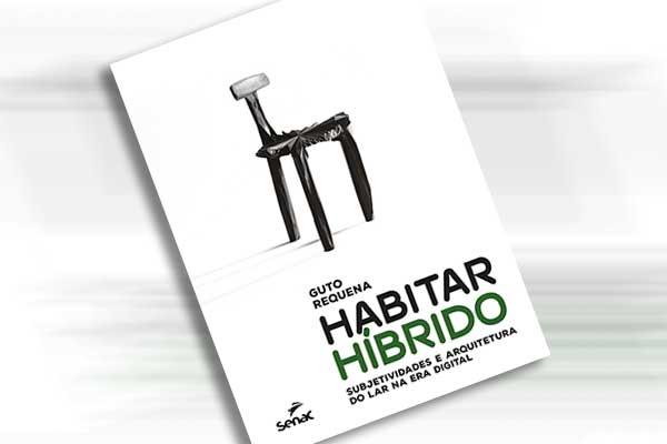 25/9 - Habitar Híbrido de Guto Requena