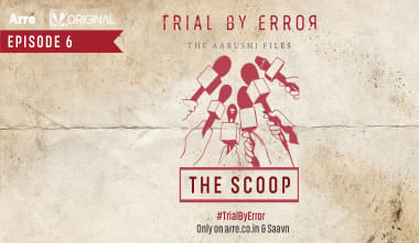 TrialbyErrorTheAarushiFilesAudioSeriesEpisode6TheScoopArrOriginals