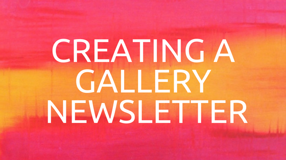 ArtBinder's Gallery Guru: Creating a Gallery Newsletter