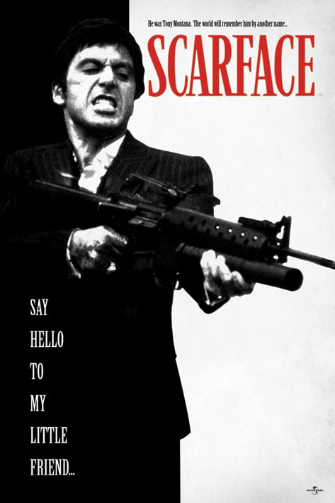Scarface: Say Hello To My Little Friend Portrait Poster