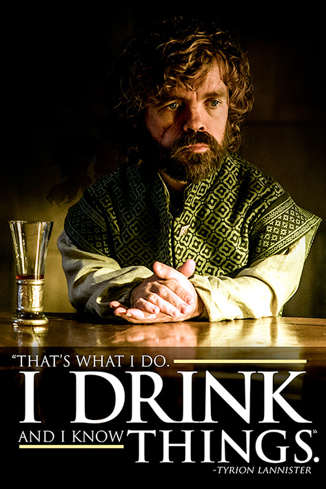 Game of Thrones: Tyrion - I Drink And I Know Things Portrait Poster