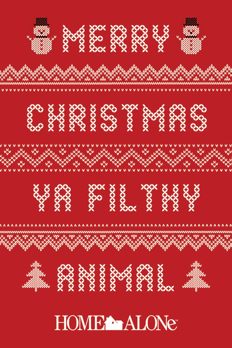Home Alone: Merry Christmas Ya Filthy Animal Jumper Portrait Poster