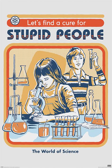 Steven Rhodes: Let's Find A Cure For Stupid People Portrait Poster