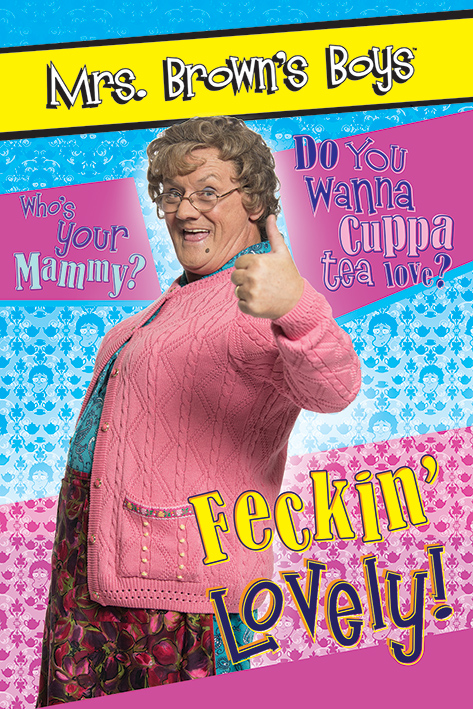 Mrs Browns Boys: Feckin' Lovely Portrait Poster
