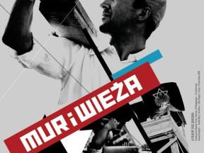 <em>Mur i Wieza</em>, 2010