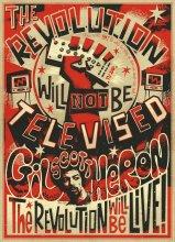 <em>The Revolution will not be televised</em>