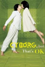 I'm a Cyborg, But That's OK - 2006