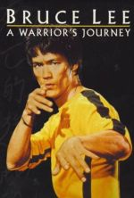 Bruce Lee: A Warrior's Journey - 2000
